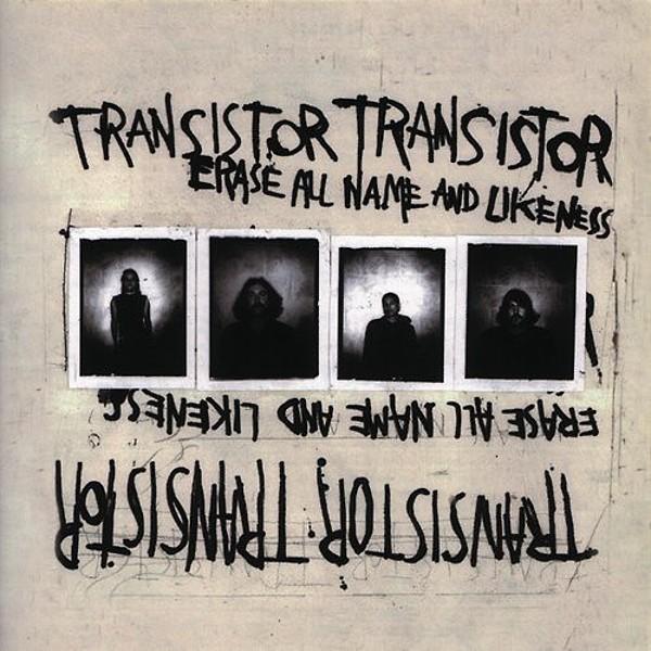 Transistor Transistor - Erase All Name & Likeness Cd - 5 00